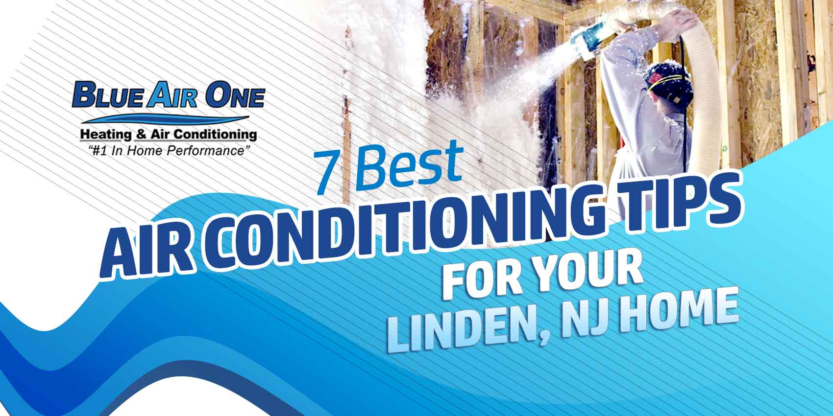 7 Best Air Conditioning Tips for Your Linden, NJ Home