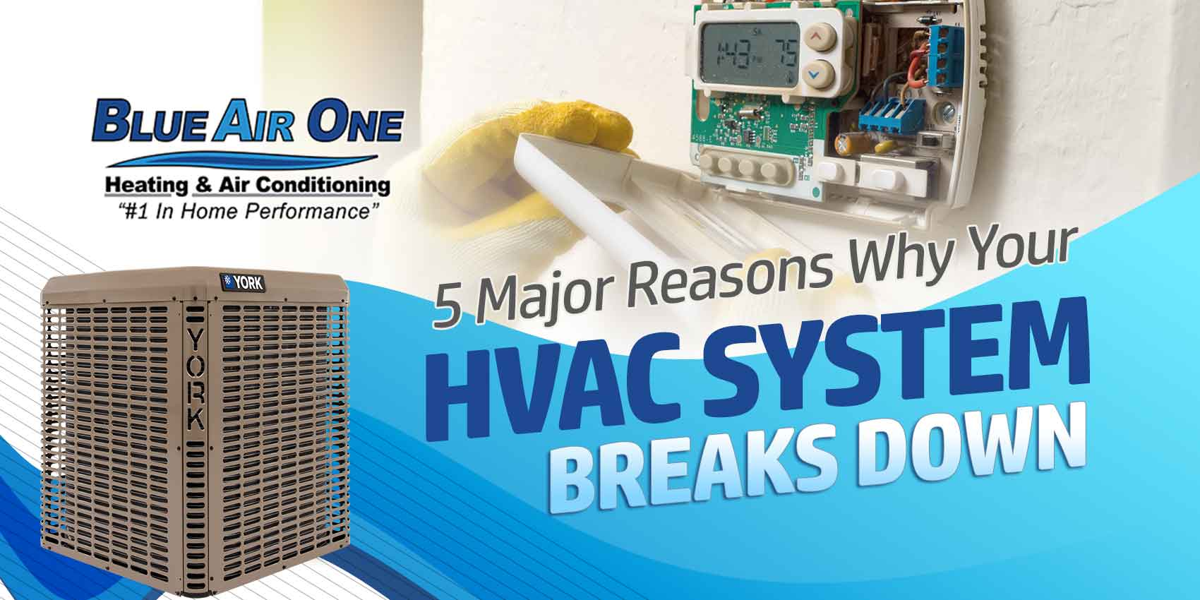 5 Major Reasons Why Your HVAC System Breaks Down