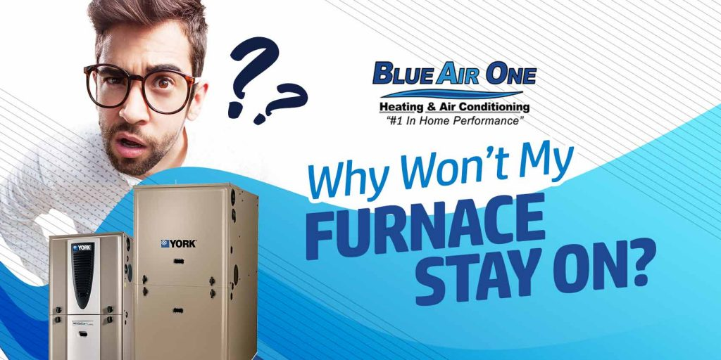 Why Wont My Furnace Stay On