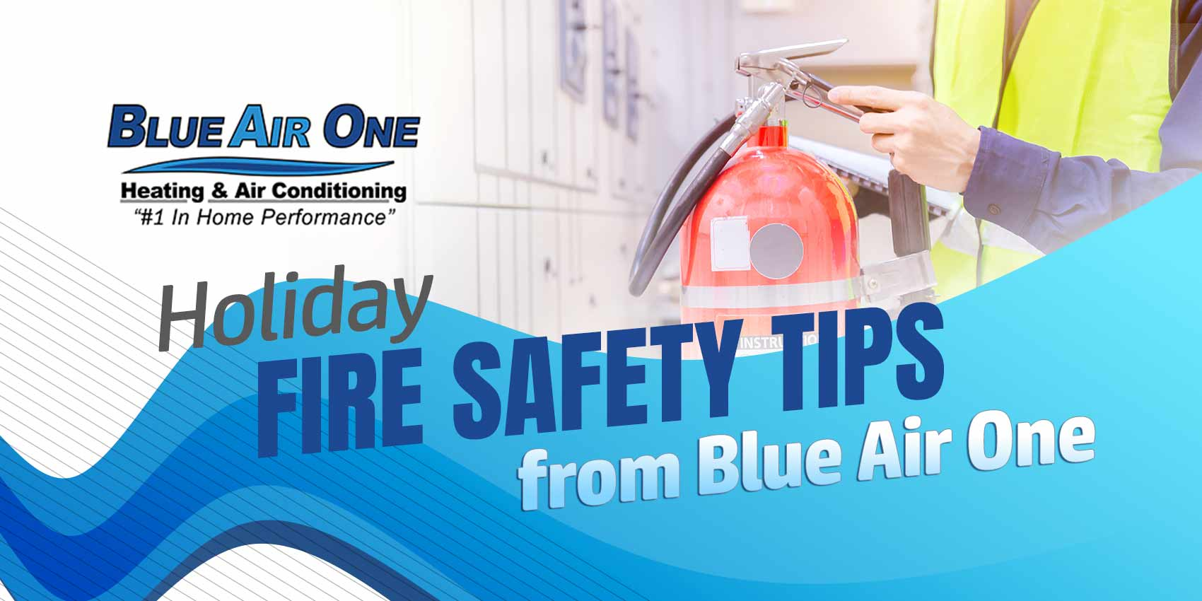 Holiday Fire Safety Tips From Blue Air One