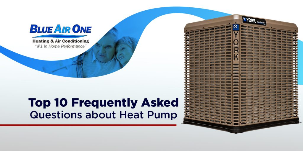 Top 10 Frequently Asked Questions about Heat Pump