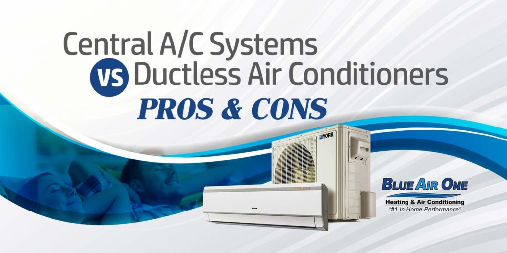 Central A/C Systems vs. Ductless Air Conditioners: Pros and Cons