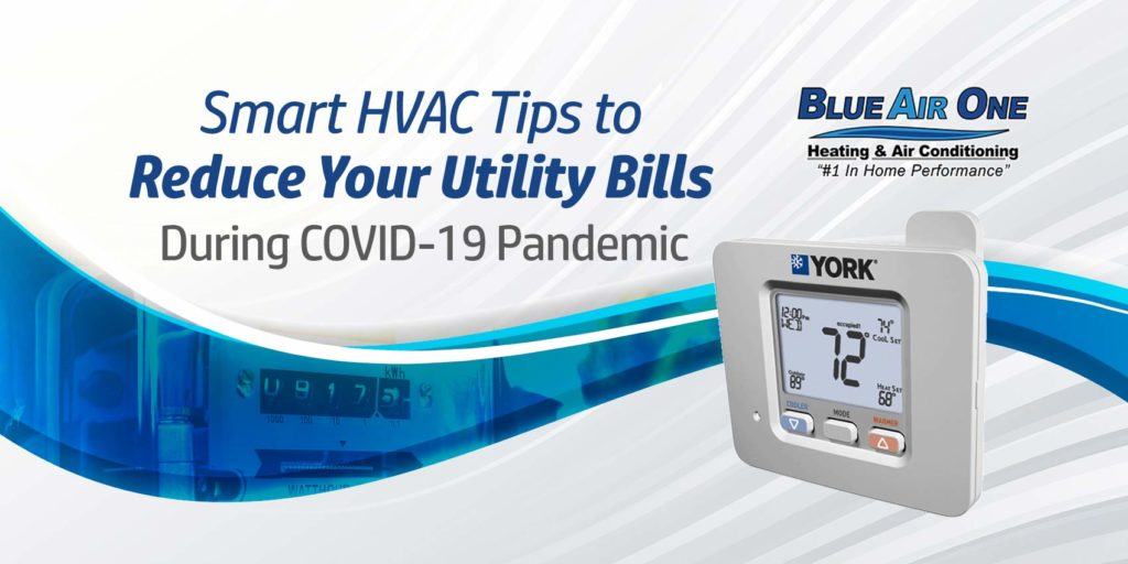 Smart HVAC Tips to Reduce Your Utility Bills During the COVID-19 Pandemic