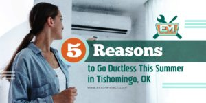 5 Reasons to Go Ductless This Summer in Tishomingo, OK