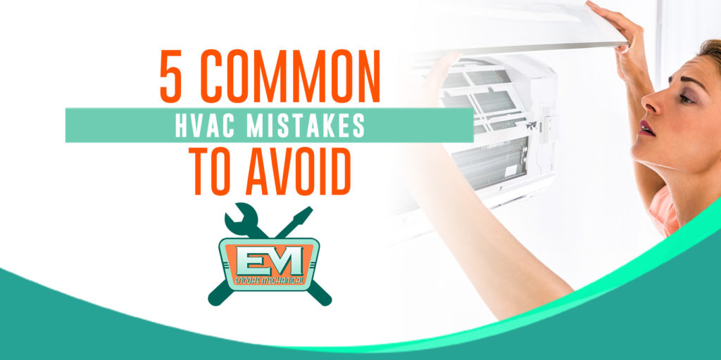 5 common HVAC mistakes to avoid
