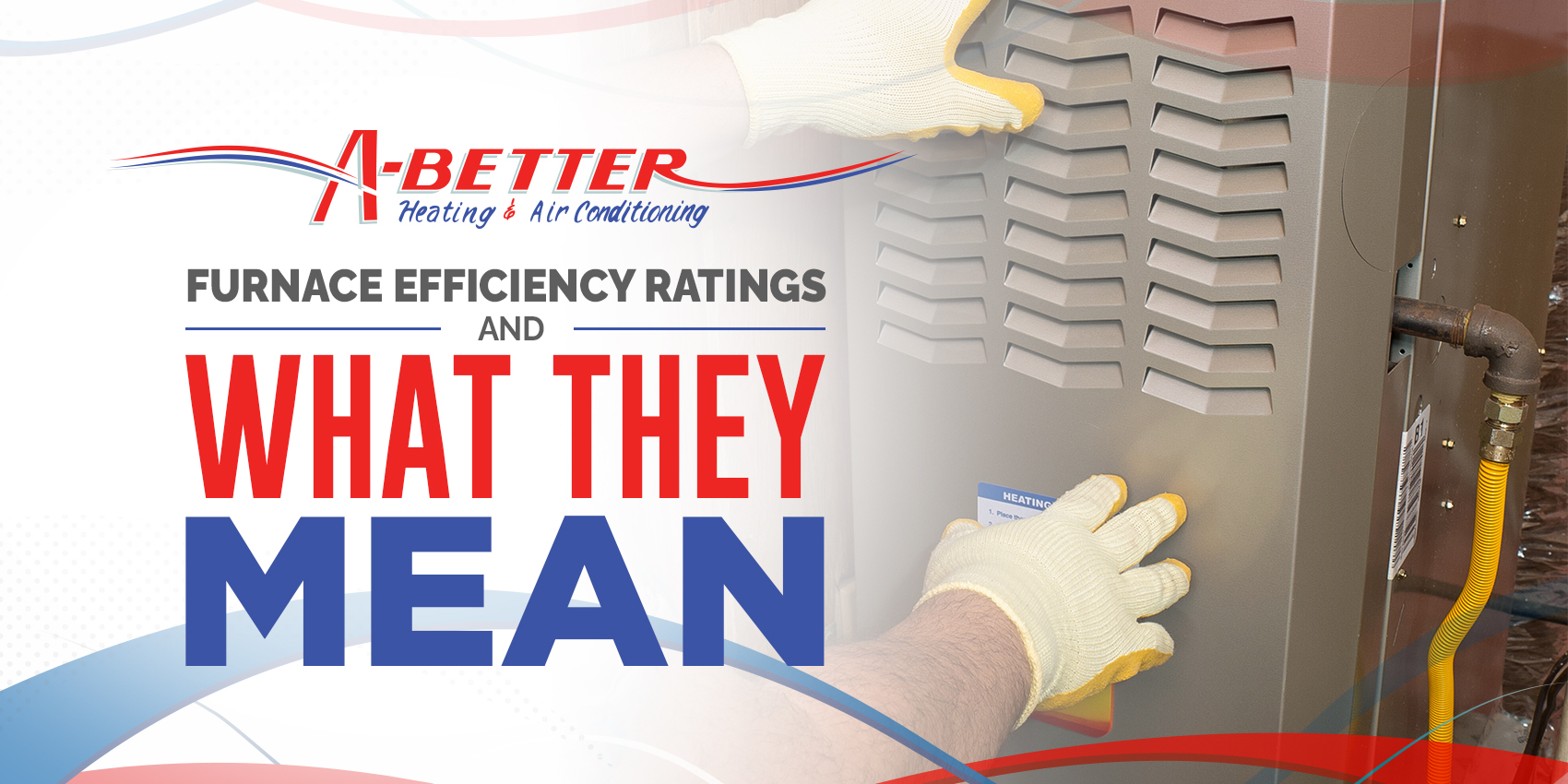 Furnace Efficiency Rating & What They Mean