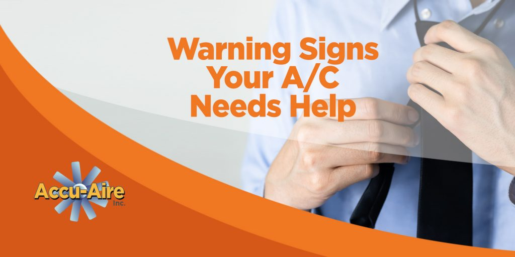 Warning Signs Your A/C Needs Help