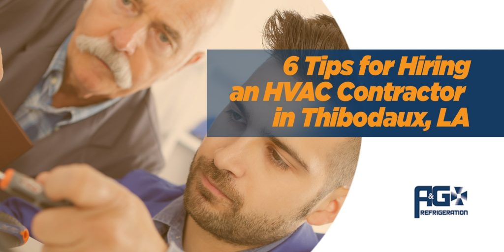 6 Tips for Hiring an HVAC Contractor in Thibodaux, LA