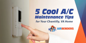 5 Cool A/C Maintenance Tips for Your Chantilly, VA Home