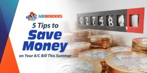 5 Tips to Save Money on Your A/C Bill This Summer
