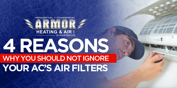 4 Reasons Why You Should Not Ignore Your AC's Air Filters