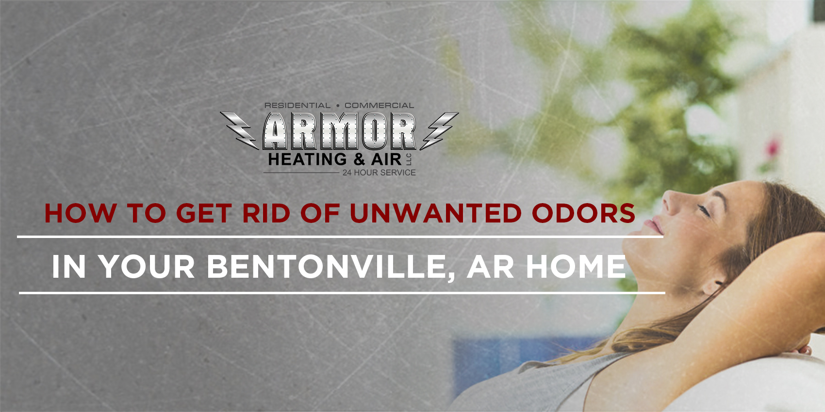 How to Get Rid of Unwanted Odors in Your Bentonville, AR Home