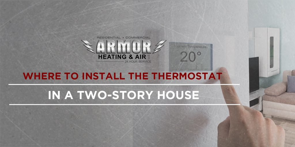 Where to Install the Thermostat in a Two-Story House