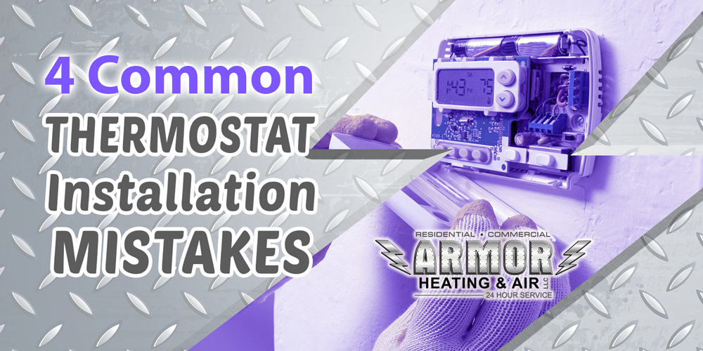 4 Common Thermostat Installation Mistakes