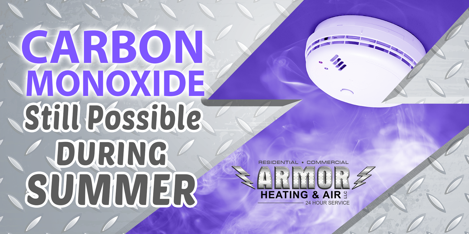 Carbon Monoxide Still Possible During Summer