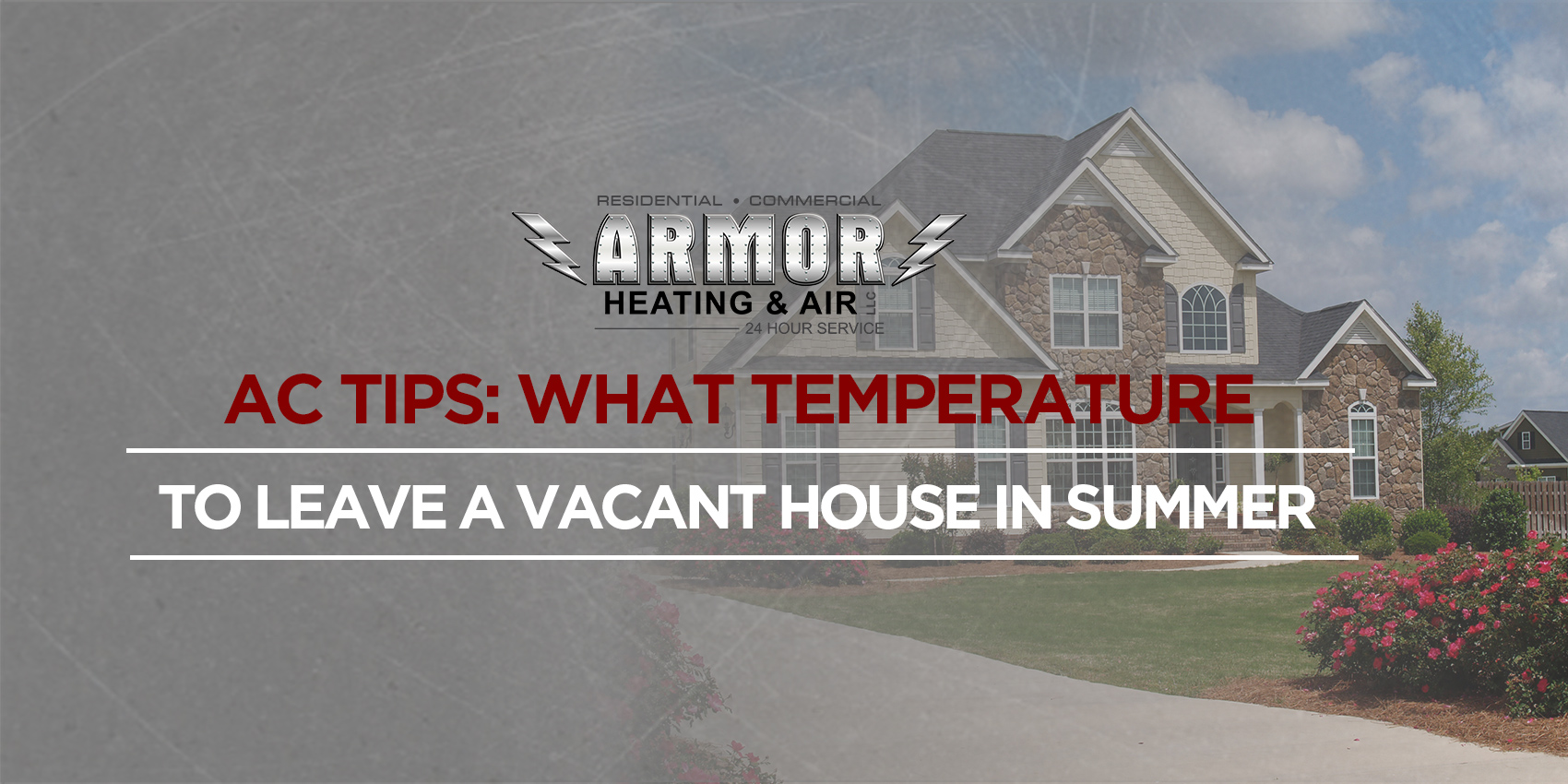 AC Tips: What Temperature to Leave a Vacant House in Summer
