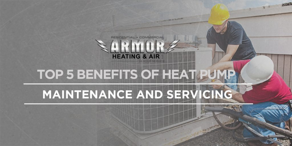 Top 5 Benefits of Heat Pump Maintenance and Servicing