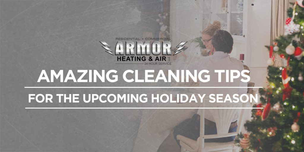 Amazing Cleaning Tips for the Upcoming Holiday Season