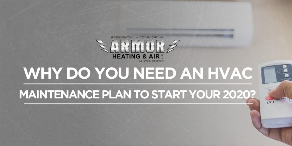 Why Do You Need An HVAC Maintenance Plan to Start Your 2020?