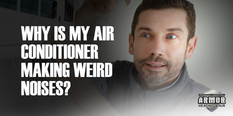 Why Is My Air Conditioner Making Weird Noises?