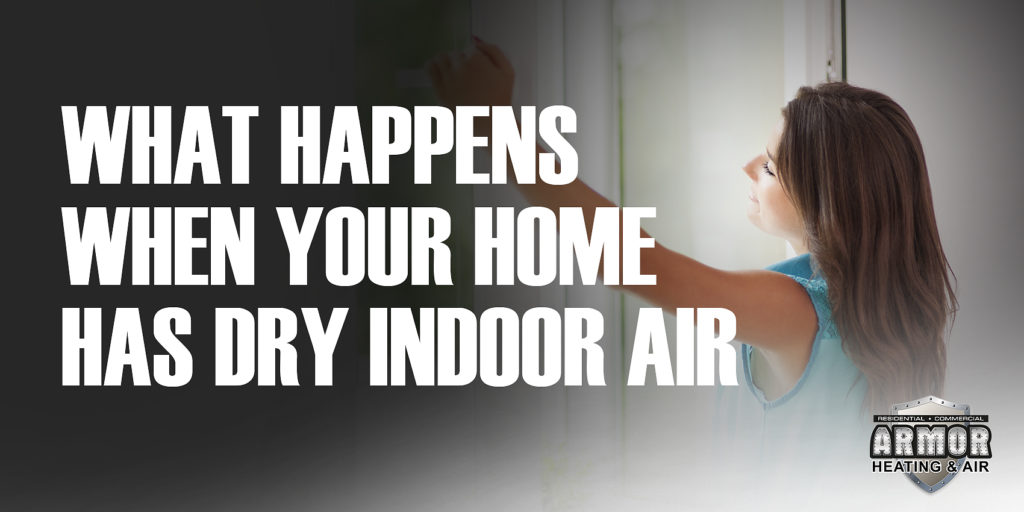 What Happens When Your Home Has Dry Indoor Air