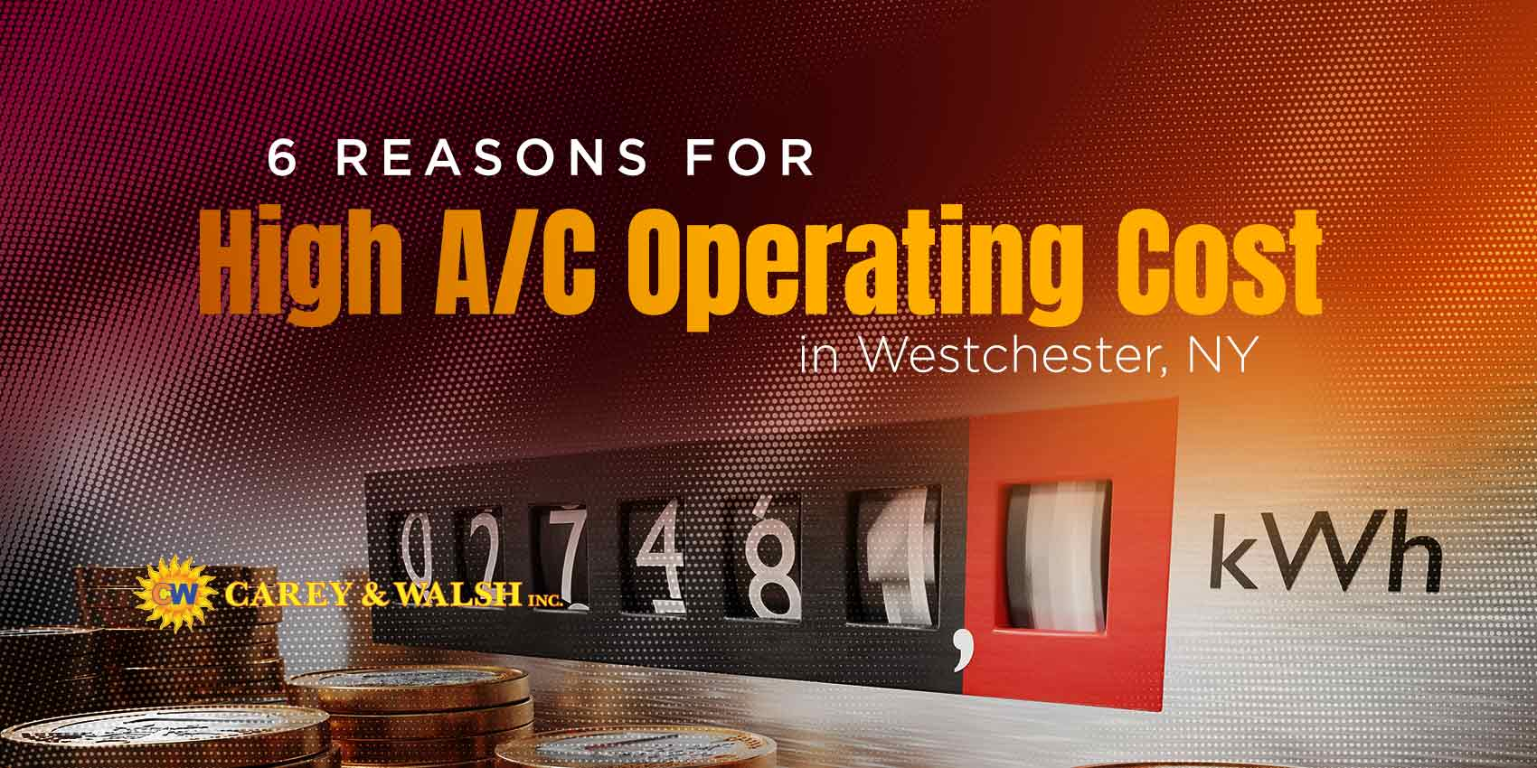 6 Reasons for High A/C Operating Cost in Westchester, NY