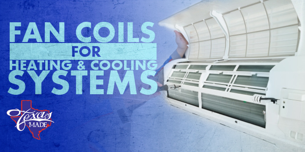 Fan Coils for Heating & Cooling Systems