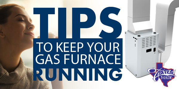 Tips to keep your gas furnace running
