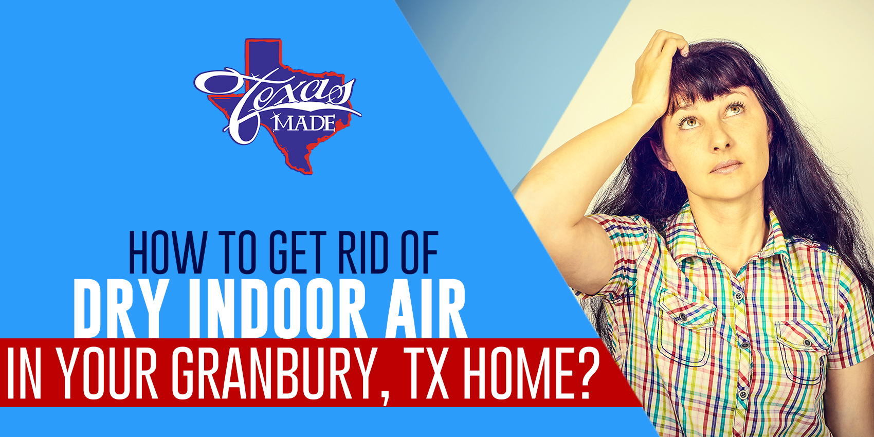 How to Get Rid of Dry Indoor Air in Your Granbury, TX Home?