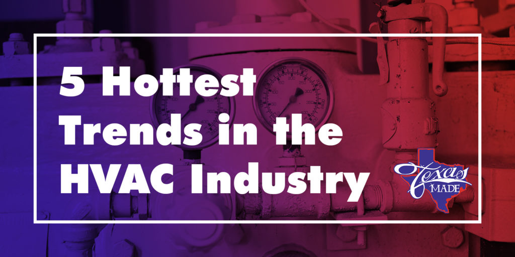 5 Hottest Trends in the HVAC Industry