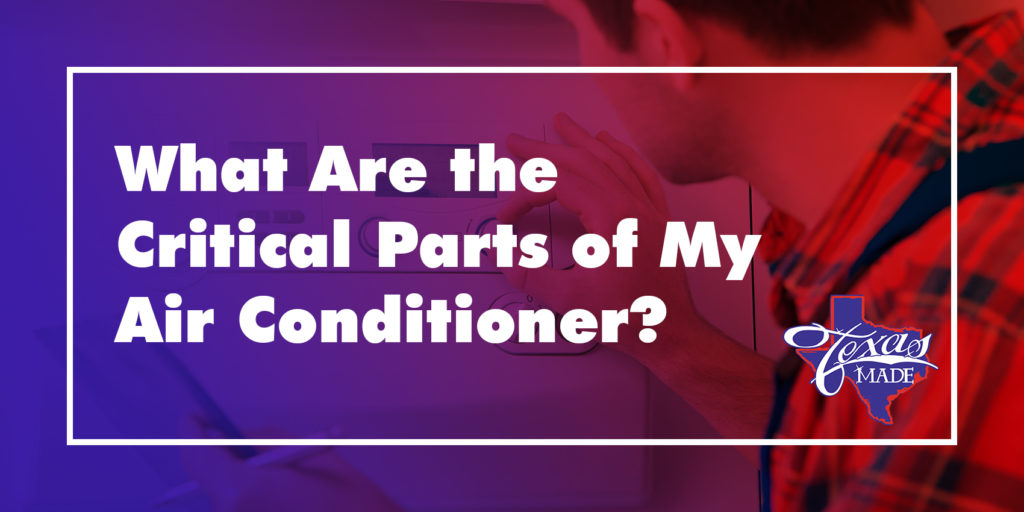 What Are the Critical Parts of My Air Conditioner?