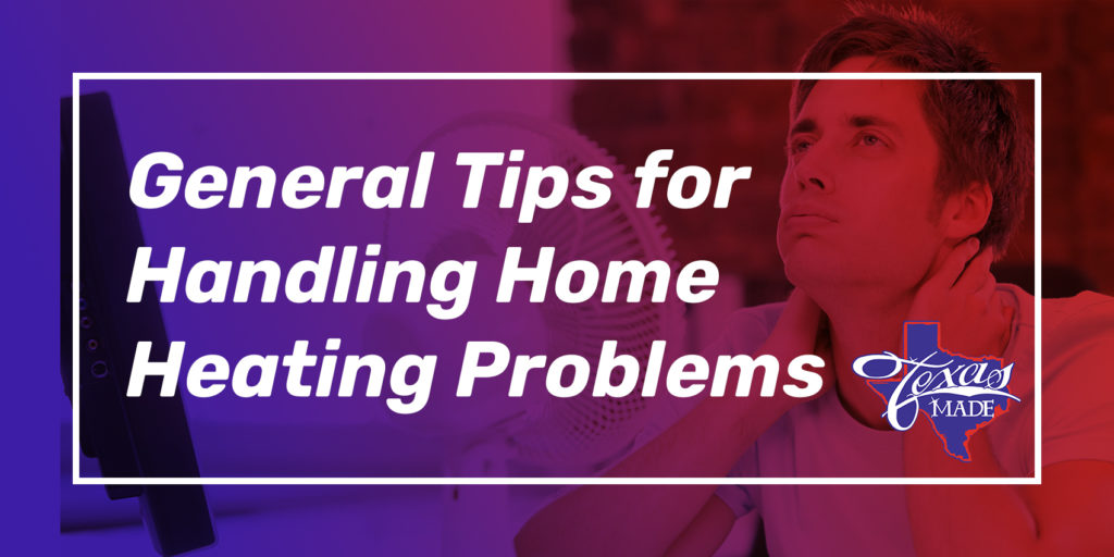 General Tips for Handling Home Heating Problems