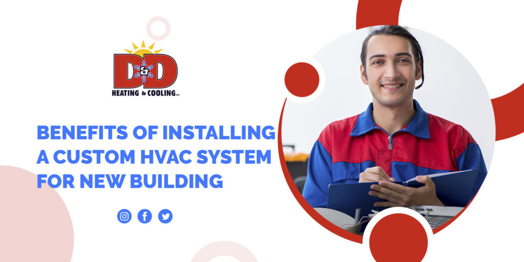 Benefits of Installing a Custom HVAC System for New Building
