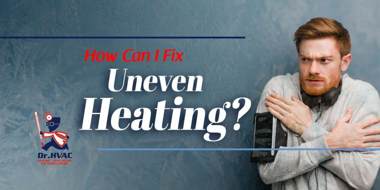 How Can I Fix Uneven Heating?