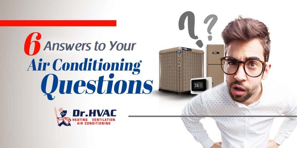 6 Answers to Your Air Conditioning Questions