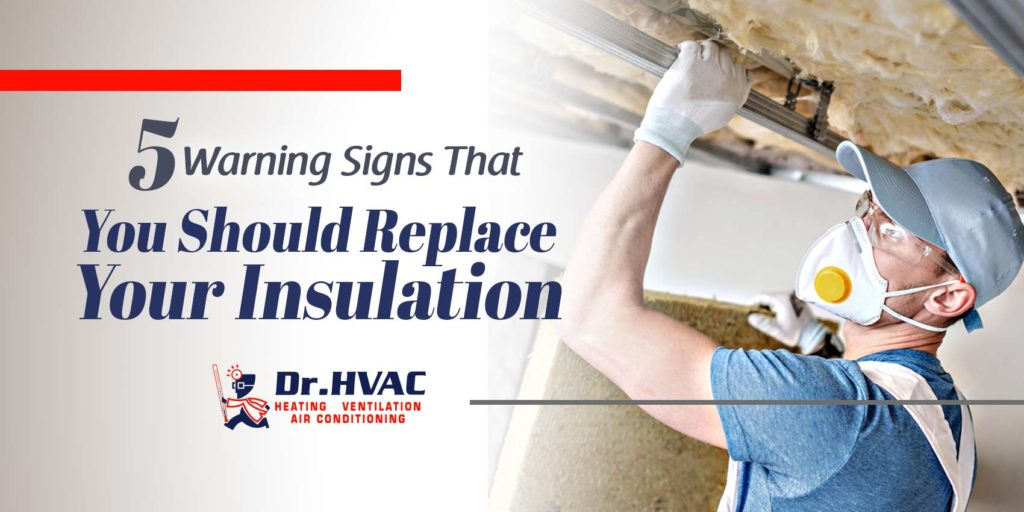 5 Warning Signs That You Should Replace Your Insulation