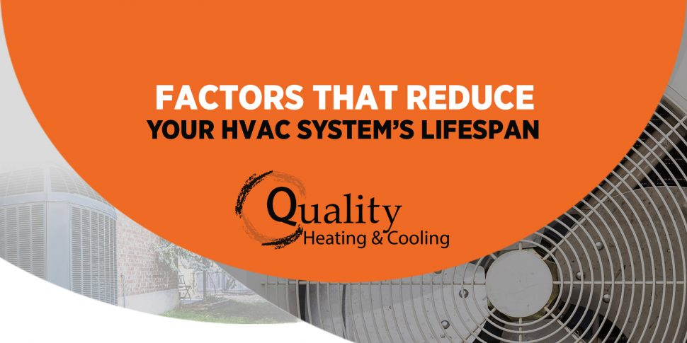 Factors That Reduce Your HVAC System's Lifespan