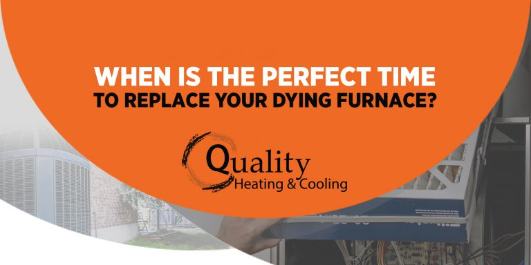 When Is The Perfect Time To Replace Your Dying Furnace?
