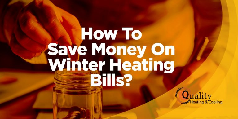 How To Save Money On Winter Heating Bills?