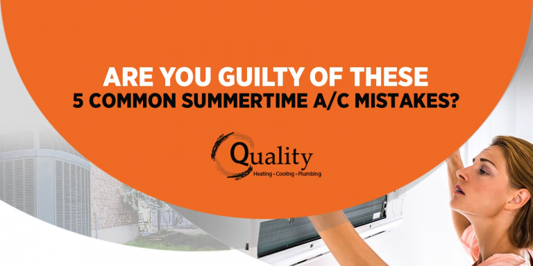 Are You Guilty of These 5 Common Summertime A/C Mistakes?