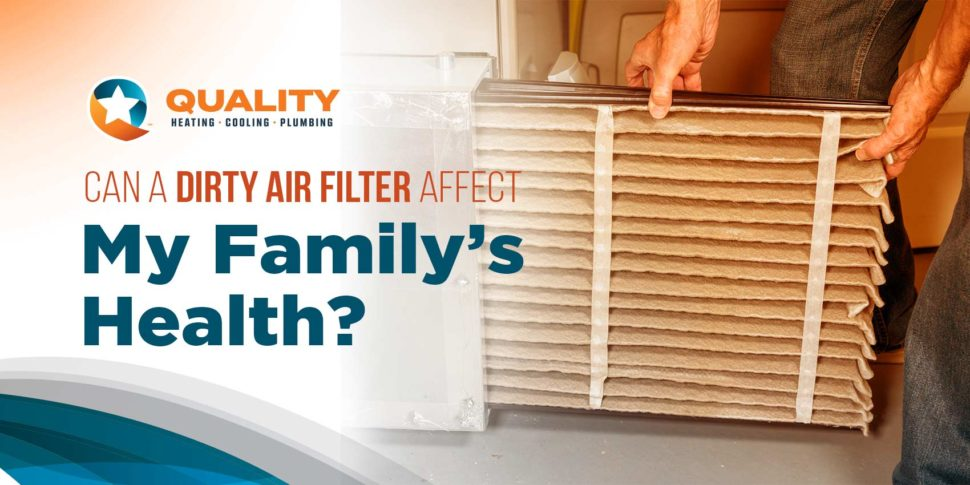 Can A Dirty Air Filter Affect My Family's Health?