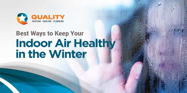Best Ways to Keep Your Indoor Air Healthy in the Winter