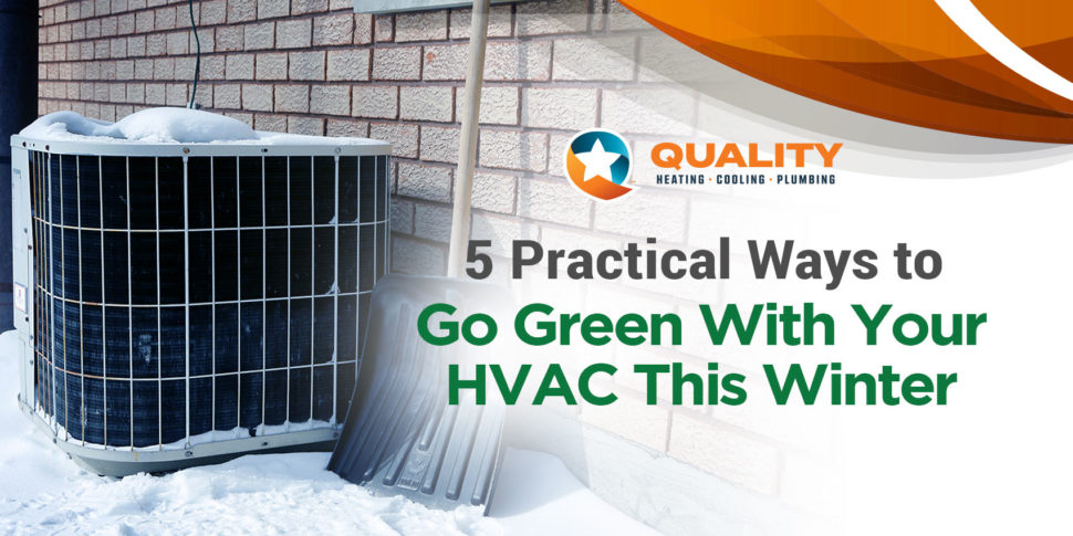 5 Practical Ways to Go Green With Your HVAC This Winter
