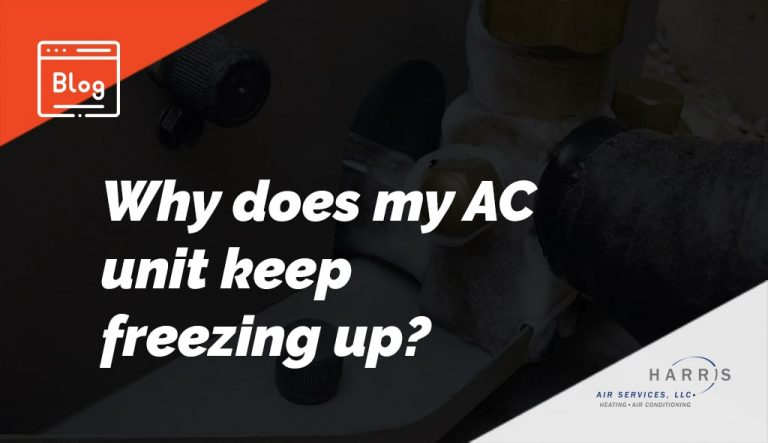 Why Does My A/C Unit Keep Freezing Up