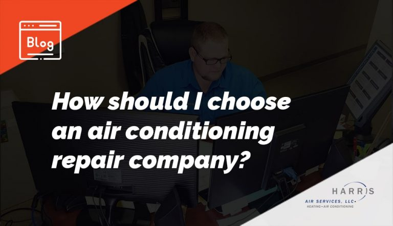 How Should I Choose An Air Conditioning Repair Company
