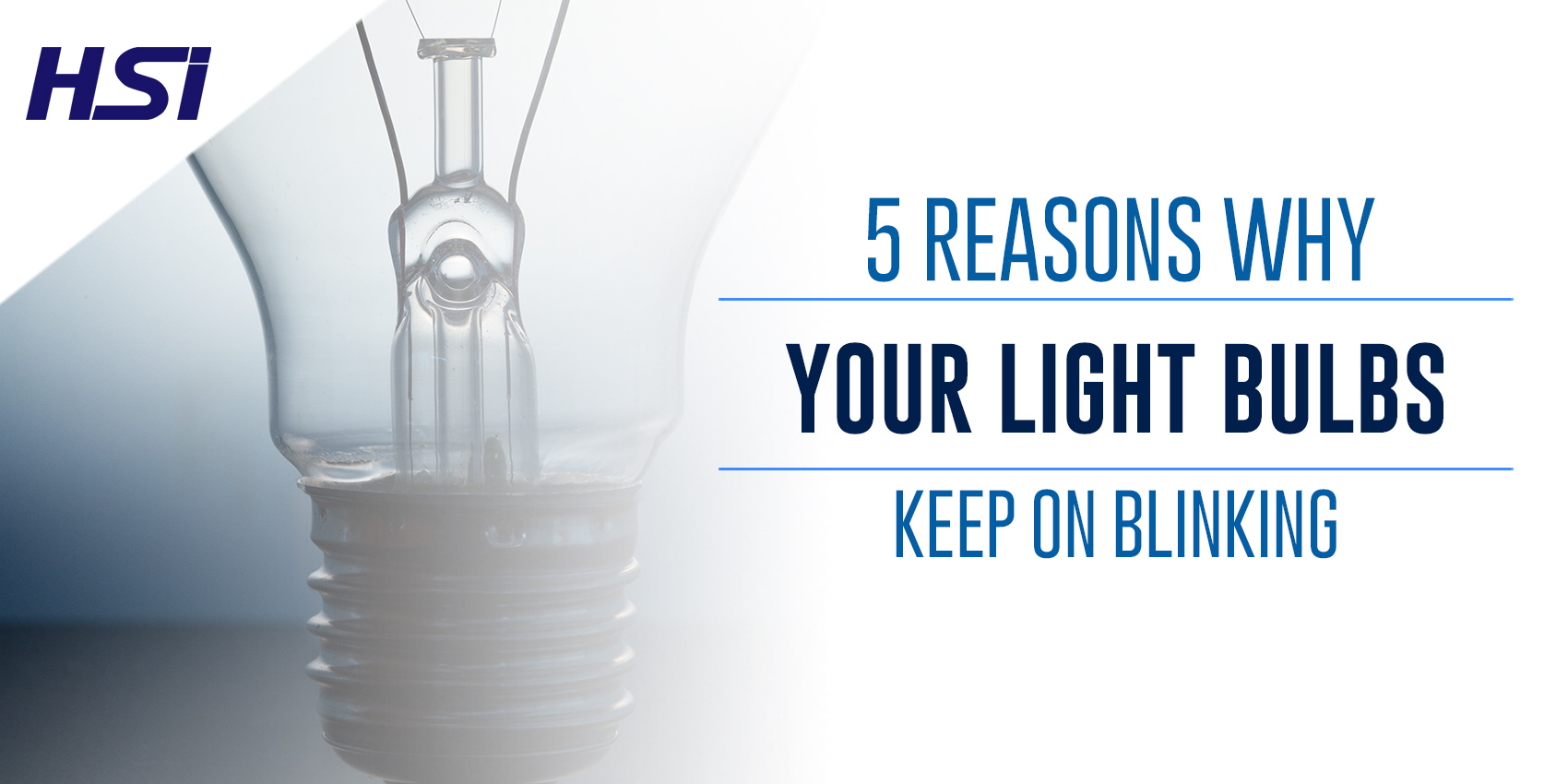 5 Reasons Why Your Light Bulbs Keep On Blinking
