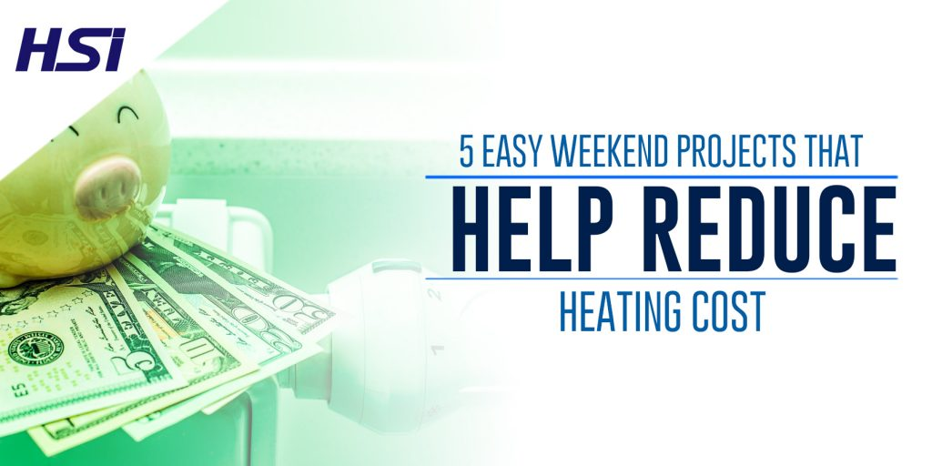 5 Easy Weekend Projects that Help Reduce Heating Cost