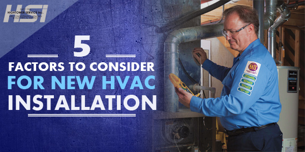 5 Factors to Consider For New HVAC Installation