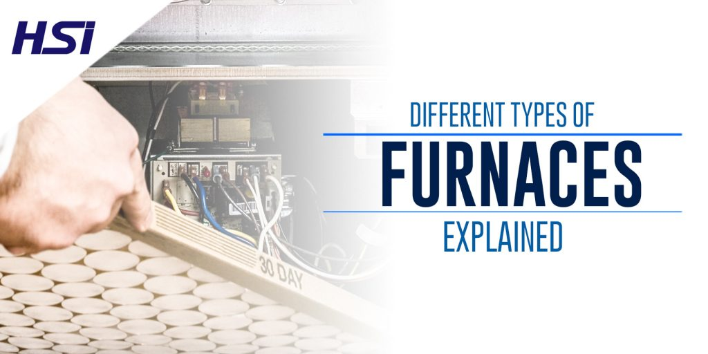 Different Types of Furnaces Explained