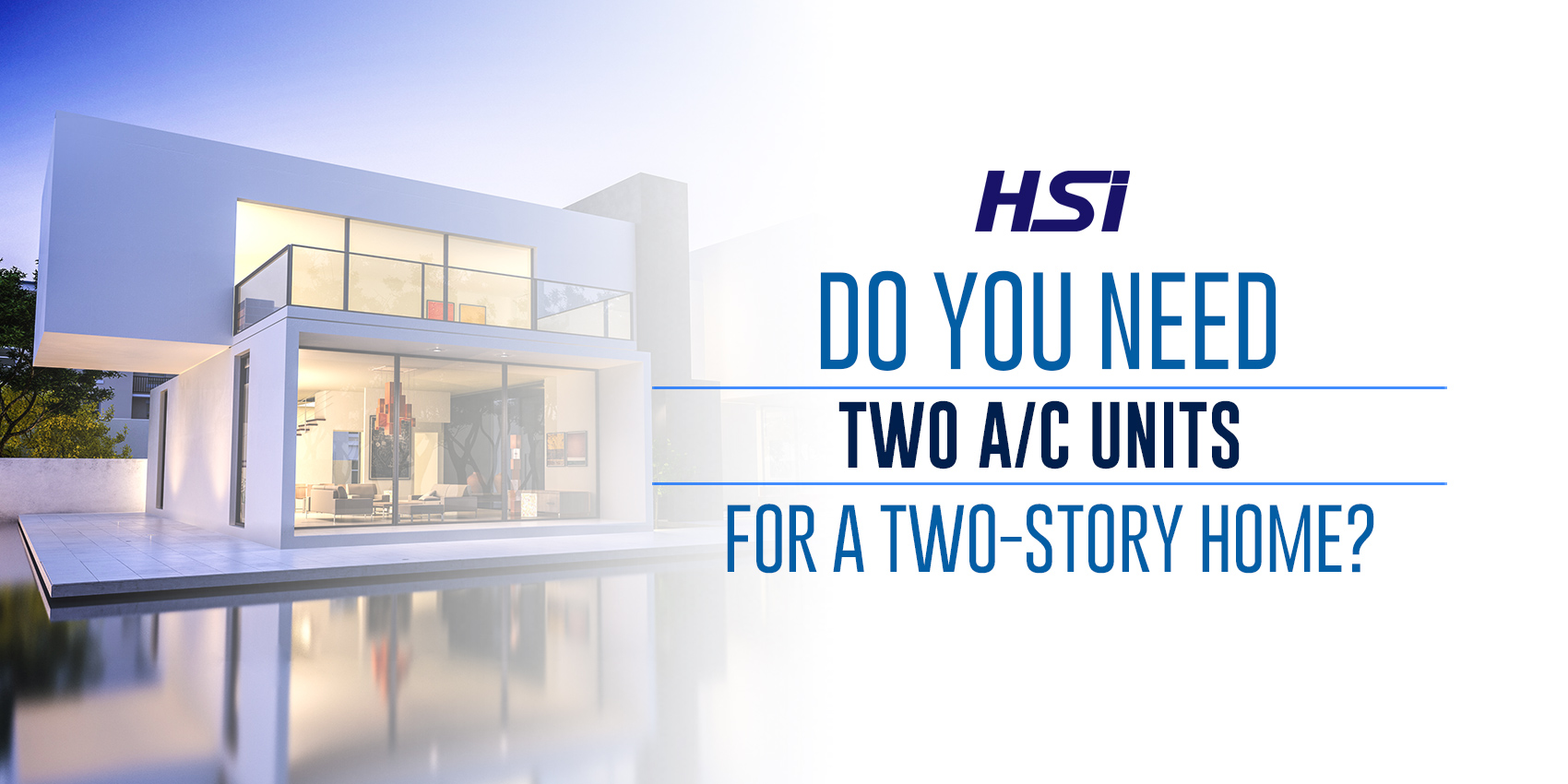Do You Need Two A/C Units for a Two-Story Home?